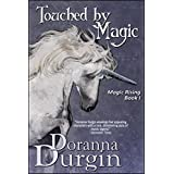 Touched By Magic (Magic Rising Book 1) ~ Doranna Durgin