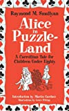 Alice in Puzzle-Land: A Carrollian Tale for Children Under Eighty (0486482006) by Smullyan, Raymond M.