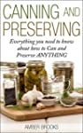 Canning and Preserving: Everything Yo...