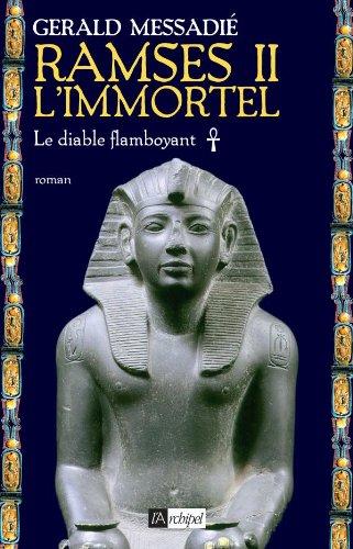 Ramsès II l'immortel (1) : Le diable flamboyant