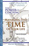 img - for The Power of Coaching - Managing the TIME of Your Life book / textbook / text book