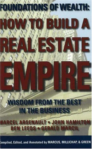How to Build a Real Estate Empire: Wisdom from the Best in the Business, by Marcel Arsenault, John Hamilton