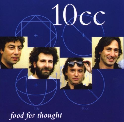 10cc - Food For Thought By 10cc (2008-05-13) - Lyrics2You