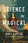 Science of the Magical: From the Holy...