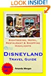 Disneyland, California Travel Guide -...