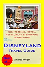 Disneyland, California Travel Guide - Sightseeing, Hotel, Restaurant & Shopping Highlights (Illustrated)