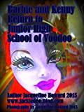 BARBIE AND KENNY RETURN TO JUNIOR HIGH THE VOODOO GENERATION: BARBIE AND KENNY THE VOODOO GENERATION