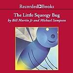 The Little Squeegy Bug | Bill Martin
