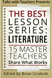 img - for The Best Lesson Series: Literature: 15 Master Teachers Share What Works (Volume 1) book / textbook / text book