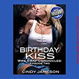 img - for Birthday Kiss: Wife Swap Chronicles, Episode Two book / textbook / text book