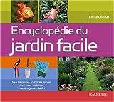 echange, troc Emilie Courtat - Encyclopédie du jardin facile