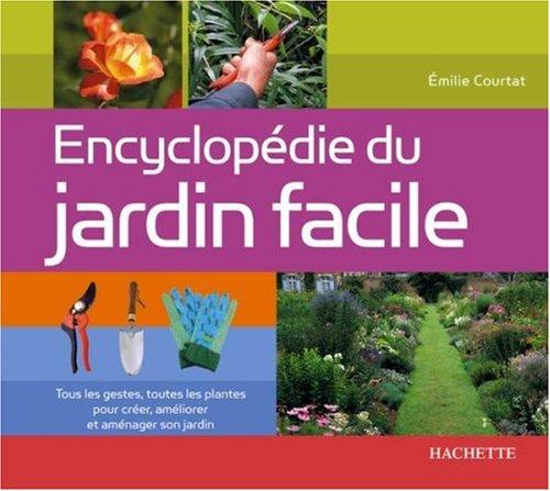 livre encyclop die du jardin facile. Black Bedroom Furniture Sets. Home Design Ideas