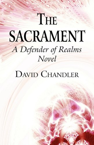 The Sacrament: A Defender of Realms Novel