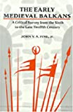 img - for The Early Medieval Balkans: A Critical Survey from the Sixth to the Late Twelfth Century book / textbook / text book