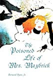 The Poisoned Life of Mrs. Maybrick