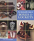 Metalsmith's Book of Boxes and Lockets (1929565232) by Tim McCreight