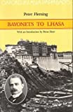 Bayonets to Lhasa (0195838327) by Fleming, Peter