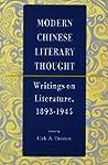 Modern Chinese Literary Thought: Writ...