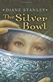 The Silver Bowl (0061575461) by Stanley, Diane