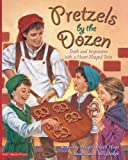 Pretzels by the Dozen: Truth and Inspiration with a Heart-Shaped Twist (0615827713) by Hunt, Angela