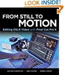 From Still to Motion: Editing DSLR Vi...