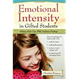 Emotional Intensity in Gifted Students: Helping Kids Cope with Explosive Feelings ~ Christine Fonseca