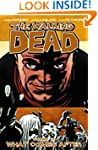 The Walking Dead Volume 18: What Come...