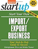 Start Your Own Import/Export Business: Your Step-By-Step Guide to Success (StartUp Series)