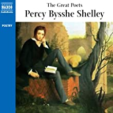 The Great Poets: Percy Bysshe Shelley (       ABRIDGED) by Percy Bysshe Shelley Narrated by Bertie Carvel