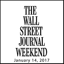 Weekend Journal 01-14-2017 Newspaper / Magazine by  The Wall Street Journal Narrated by  The Wall Street Journal
