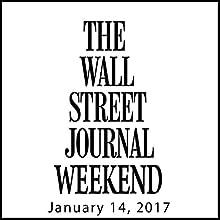 Weekend Journal 01-14-2017 Magazine Audio Auteur(s) :  The Wall Street Journal Narrateur(s) :  The Wall Street Journal