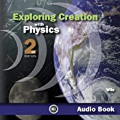 Exploring Creation With Physics | [Jay L. Wile]