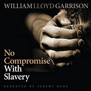 No Compromise with Slavery | [William Lloyd Garrison]