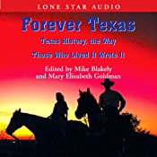 Forever Texas: Texas, the Way Those Who Lived It Wrote It | [Mike Blakely, Mary Elizabeth Goldman]