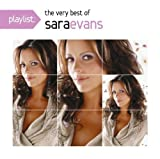 Sara Evans Playlist: The Very Best of Sara Evans Original recording remastered Edition by Sara Evans (2013) Audio CD