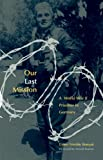 Our Last Mission: A World War II Prisoner in Germany (0806137177) by Dawn Trimble Bunyak