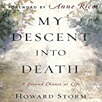 My Descent into Death: A Second Chance at Life | Howard Storm