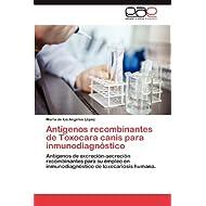 Antígenos recombinantes de Toxocara canis para inmunodiagnóstico: Antígenos de excreción-secreción recombinantes...