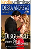 Disguised with the Millionaire (Dangerous Millionaires Series)