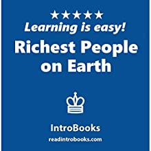 Richest People on Earth | Livre audio Auteur(s) :  IntroBooks Narrateur(s) : Andrea Giordani