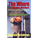 The Whore and her Mother: 9/11, Babylon and the Return of the Kingby Raymond McCullough