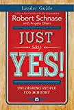 img - for Just Say Yes! Leader Guide: Unleashing People for Ministry book / textbook / text book