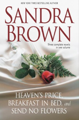 Sandra Brown: Three Complete Novels in One Volume: Heaven's Price, Breakfast in Bed, Send No Flowers