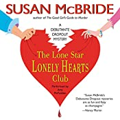 The Lone Star Lonely Hearts Club: A Debutante Dropout Mystery, Book 3 | Susan McBride