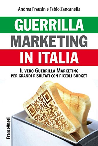 guerrilla-marketing-in-italia-il-vero-guerrilla-marketing-per-i-grandi-risultati-con-piccoli-budget
