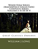Wood Folk Series (Masterpiece Collection) Complete Series Volumes I II III IV V: Great Classics Omnibus