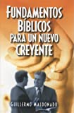 Fundamentos Bíblicos Para Nuevos Creyentes (Spanish Edition)