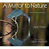 A Mirror to Nature: Poems About Reflection