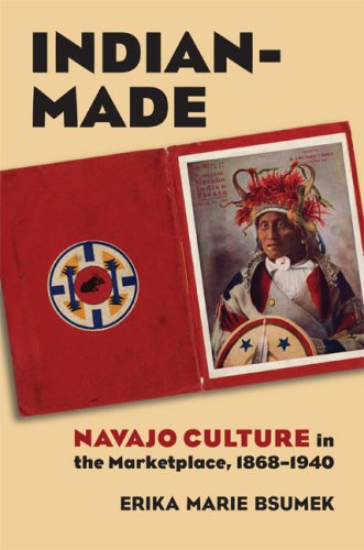 Indian-Made: Navajo Culture in the Marketplace, 1868-1940 (Cultureamerica) (Culture America (Hardcover))