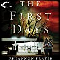 The First Days: As the World Dies, Book 1 (       UNABRIDGED) by Rhiannon Frater Narrated by Cassandra Campbell